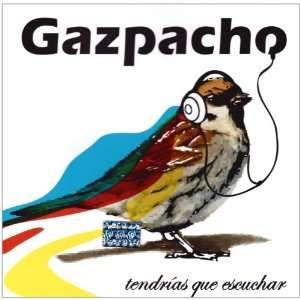 Tendrias Que Escuchar Gazpacho Music