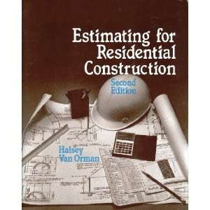 for Residential Construction [Paperback] Halsey A. Van Orman Books