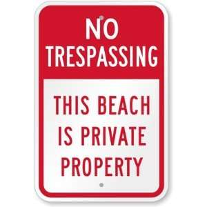 No Trespassing   This Beach Is Private Property Aluminum