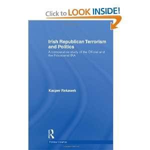 IRA (Political Violence) (9780415588010): Kacper Rekawek: Books