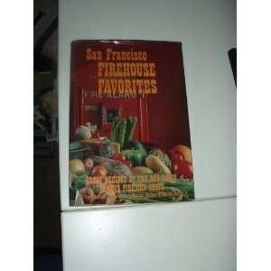 Great Recipes By the Bay Citys Famous Firemen Chefs Tony Calvello