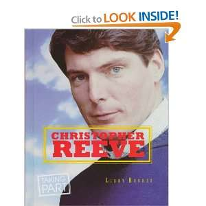 Christopher Reeve (Taking Part): Libby Hughes: 9780382396564: