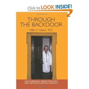 com Through the Backdoor (9781451579802) Peter C. Gazes M.D. Books