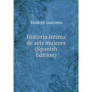 Historia íntima de seis mujeres (Spanish Edition