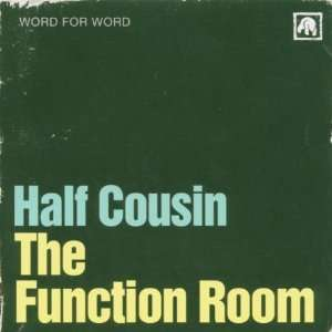 The Function Room: Half Cousin: Music