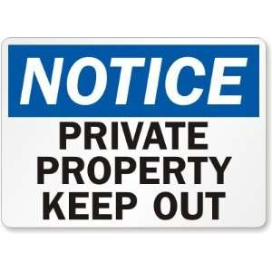Notice Private Property Keep Out   Aluminum Sign, 10 x 7
