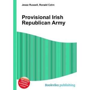 Provisional Irish Republican Army: Ronald Cohn Jesse