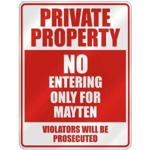 PRIVATE PROPERTY NO ENTERING ONLY FOR MAYTEN  PARKING