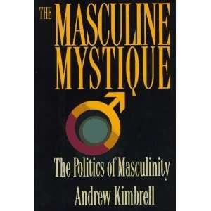 Masculine Mystique [Hardcover] Andrew Kimbrell Books