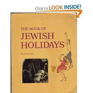 The Book of Jewish Holidays (9780874413342) Ruth Kozodoy Books