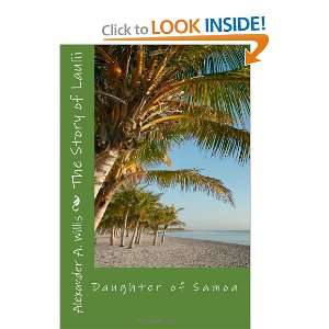 : The Story of Laulii: Daughter of Samoa (9781453793152): Alex Willis