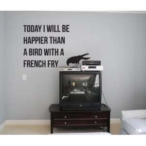 Bird with a French Fry Quote   Vinyl Wall Decal