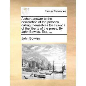 the Friends of the liberty of the press. By John Bowles, Esq