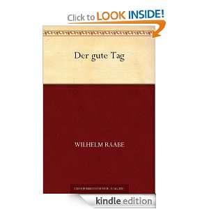 Der gute Tag (German Edition) Wilhelm Raabe  Kindle Store