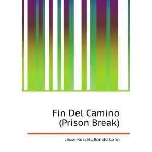 Fin Del Camino (Prison Break) Ronald Cohn Jesse Russell