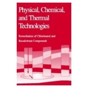 Physical, Chemical, and Thermal Technologies: Remediation