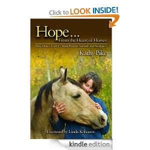 Hope From The Heart Of Horses Kathy Pike, Linda Kohanov