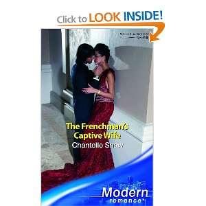 Captive Wife (Modern Romance) (9780263848441) CHANTELLE SHAW Books