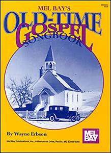 Old Time Gospel Songbook, Melody/Lyrics/Guitar Chords