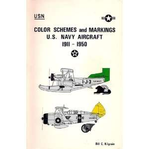 Color Schemes and Markings U.S. Navy Aircraft 1911 1950