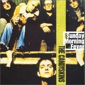 The Candyskins - Sunday Morning Fever