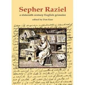 Sepher Raziel A Sixteenth Century English Grimoire