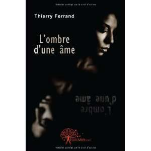 LOmbre dune Ame (French Edition) (9782812126727
