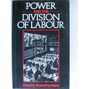 Power and the Division of Labor (9780804713252) Dietrich