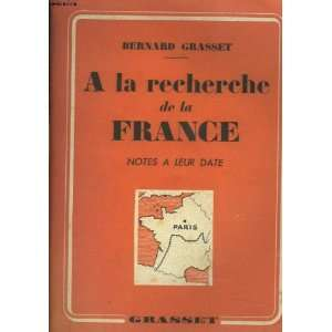 La Recherche De La France (Notes a Leur Date) Bernard Grasset Books