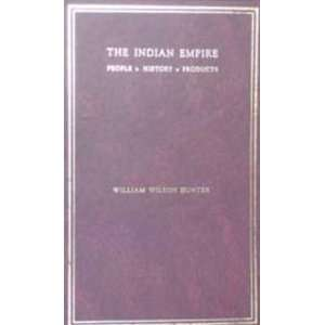 Indian Empire   Its People, History and Products