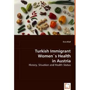 Turkish Immigrant Womens Health in Austria: History