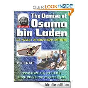 The Demise of Osama bin Laden (Usama Bin Ladin, UBL): U.S. Assault in