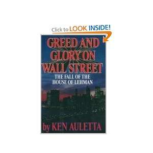 power greed and glory on wall Greed and glory on wall street: the fall of the house of lehman by ken auletta the rise and fall of the merchant bank by erik banks a history of corporate finance by jonathan barron baskin and paul j miranti, jr.