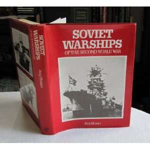 Soviet Warships of World War II Jurg Meister 9780356084022
