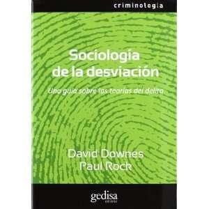 Sociología de la desviación: Una guía sobre las teorías