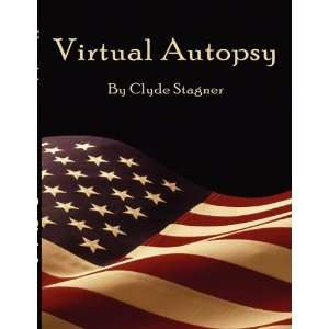 Virtual Autopsy (9781589097568): Clyde H. Stagner: Books