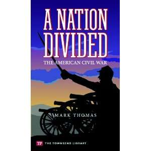 Nation Divided The American Civil War