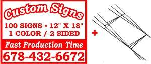 100)12x18 CUSTOM CORRUGATED PLASTIC YARD SIGNS+STANDS