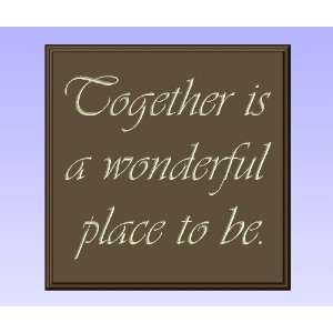 Decorative Wood Sign Plaque Wall Decor with Quote Together is a