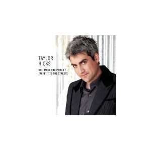 Do I Make You Proud/Takin It To The Streets Taylor Hicks