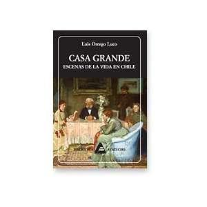 Casa Grande. Escenas de la vida en Chile (Biblioteca