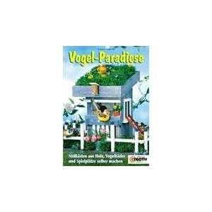 Vogel Paradiese. Nistkästen aus Holz, Vogelbäder und Spielplätze