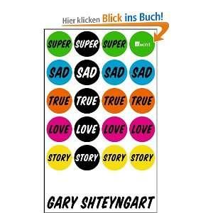 Sad True Love Story  Gary Shteyngart, Ingo Herzke Bücher