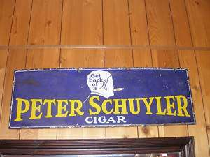 Antique Peter Schuyler Cigar sign embossed porcelain