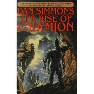 The Rise of Endymion (Hyperion Series) [Hardcover]: Dan Simmons: Books