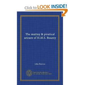 The mutiny & piratical seizure of H.M.S. Bounty John Barrow Books