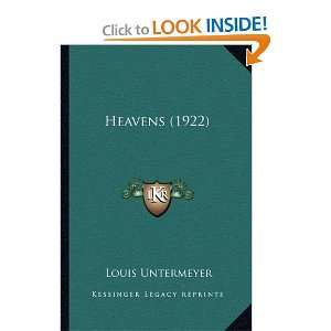 Heavens (1922) (9781163891889): Louis Untermeyer: Books