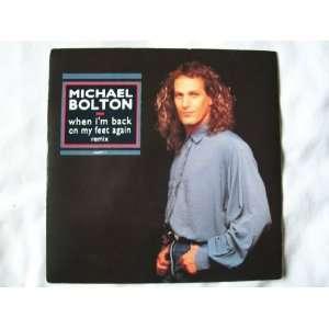 MICHAEL BOLTON When Im Back on my Feet UK 7 45: Michael Bolton