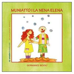 Muniatto i la nena Elena (9788496623514) Unknown Books