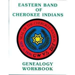 Eastern Band of Cherokee Indians Genealogy Workbook